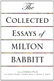 Collected Essays of Milton Babbitt, Babbitt, Milton, 0691155402