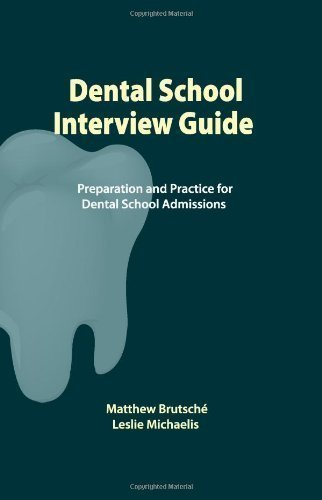 Dental School Interview Guide by Matthew Brutsche (April 15 2009)