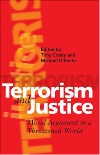 Terrorism and Justice: Moral Argument in a Threatened World