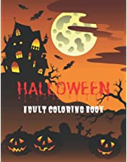 Halloween Adult Coloring Book: Cute and Spooky Creepy Coloring Pages with Fun Halloween Designs for Relaxation and Stress Relief