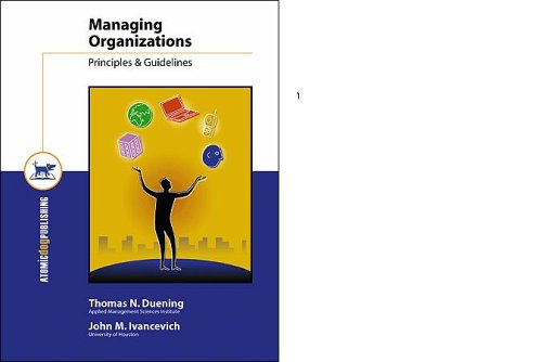 Managing Organizations: Principles, Guidelines, and Practices