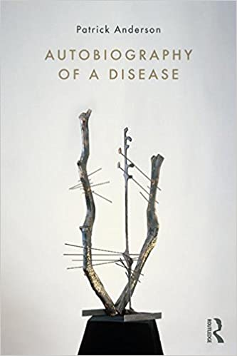 Autobiography of a Disease (Writing Lives: Ethnographic Narratives)