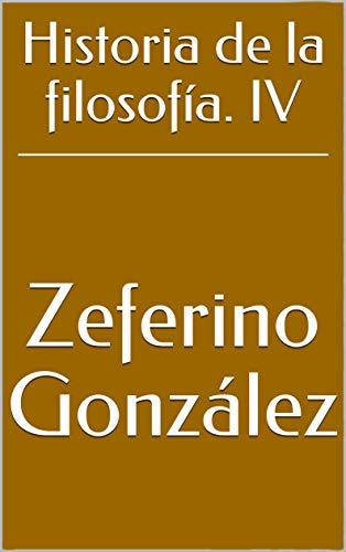 Historia de la filosofía. IV eBook: Zeferino González: Amazon.com.mx: Tienda Kindle