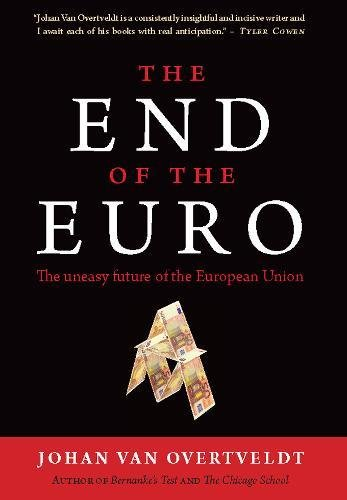 Download The End of the Euro: The Uneasy Future of the European Union pdf epub