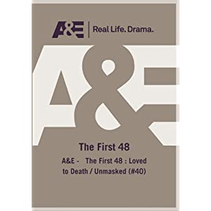 The First 48: Loved to Death/Unmasked movie