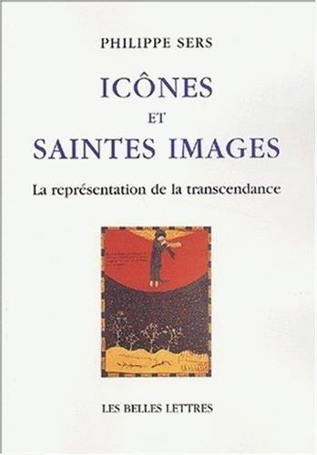 Icônes et saintes images : La Représentation de la transcendance Broché – 15 novembre 2002 Philippe Sers Belles Lettres 2251442251 9782251442259_DMEDIA_US
