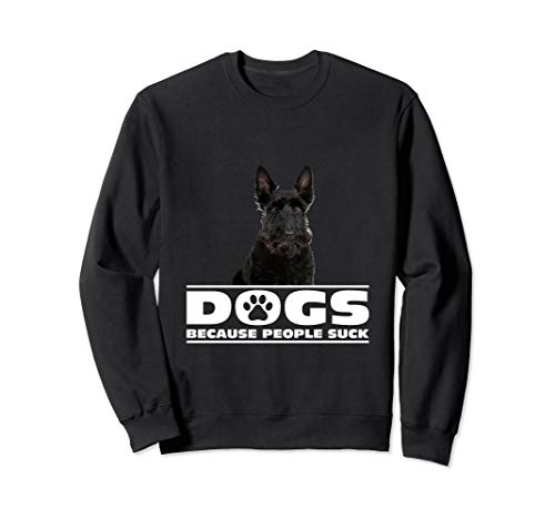 Dogs because People Suck Scottish Terrier Sweatshirt