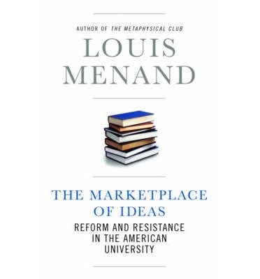 Read Online [(The Marketplace of Ideas: Reform and Resistance in the American University)] [Author: Louis Menand] published on (February, 2010) PDF
