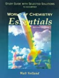 World of Chemistry : Essentials (Study Guide and Selected Solutions), Volland, Walt and Joesten, 003022392X