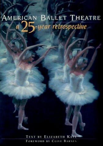 American Ballet Theatre: A Twenty-Five Year Retrospective