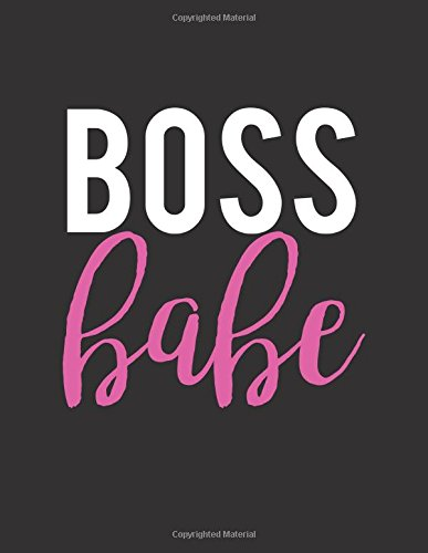Boss Babe: Bullet Grid Journal & Notebook For the Every Day Girl Boss 120 Dot Grid Pages 8.5