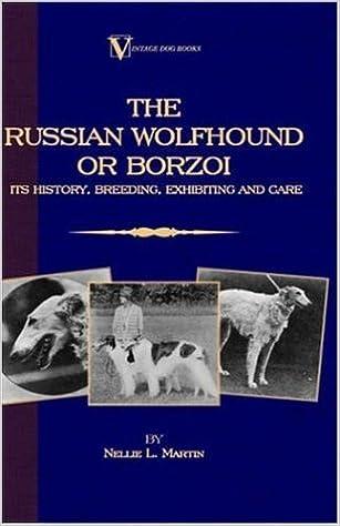Borzoi - The Russian Wolfhound  Its History, Breeding, Exhibiting