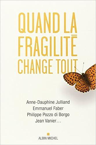 Quand la fragilité change tout - Anne-Dauphine Julliand