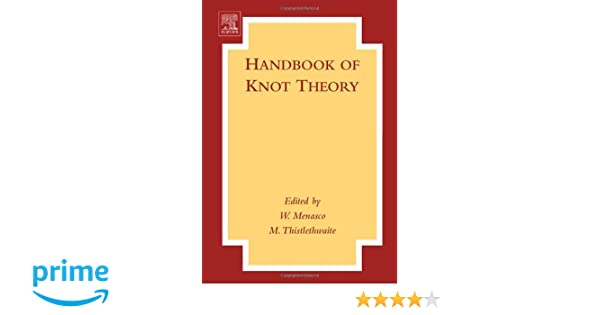 Handbook of Knot Theory