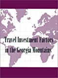 Travel Investment Factors in the Georgia Mountains, Inc Conway Research, 0910436525
