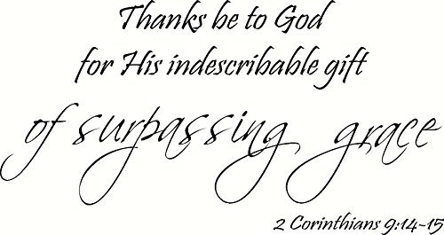 Funlaugh Wall Art Decal 2 Corinthians 9:14-15 Thanks Be to God for His Indescribable Gift of Surpassing Grace Vinyl Wall Sticker Decor for Women (Thanks Be To God For His Indescribable Gift)