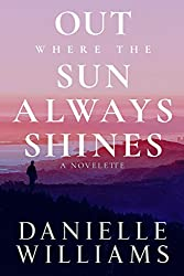 Out Where the Sun Always Shines: A Novelette