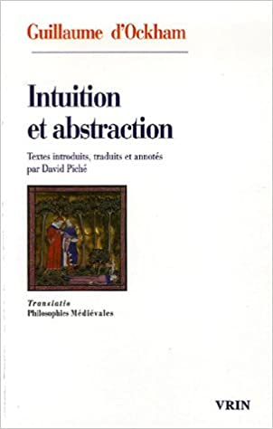 Intuition Et Abstraction (Translatio) (French Edition) (French) 0th Edition