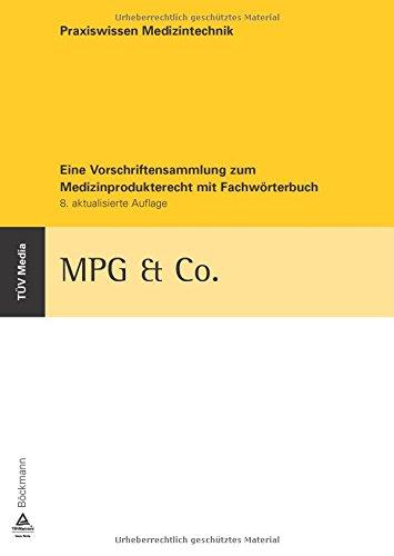 MPG & Co.: Eine Vorschriftensammlung zum Medizinprodukterecht mit Fachwörterbuch (Praxiswissen Medizintechnik)