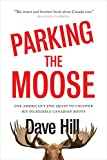 Parking the Moose: One American's Epic Quest to