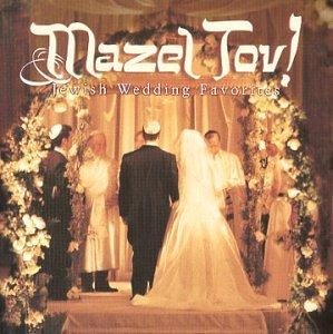 Mazel Tov: Jewish Wedding Favorites by Decca
