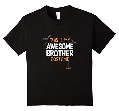 [Kids Awesome Brother Costume Shirt, Funny Cute Halloween Gift 10 Black] (Awesome Brother Costumes)
