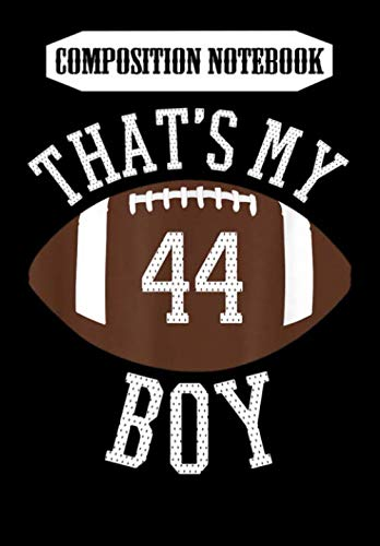 Composition Notebook: That's My Boy #44 Football Number 44 Jersey Football Mom Dad, Journal 6 x 9, 100 Page Blank Lined Paperback Journal/Notebook