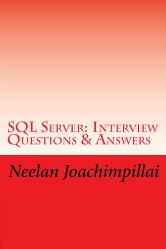 SQL Server Interview Questions & Answers by Neelan Q Joachimpillai (2013-03-12)