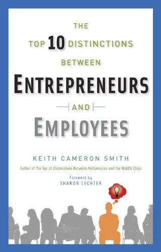 10 Guide Garden Top (The Top 10 Distinctions Between Entrepreneurs and Employees)