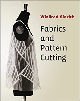 Fabrics and pattern cutting kindle edition by winifred aldrich fabrics and pattern cutting by aldrich winifred fandeluxe Image collections