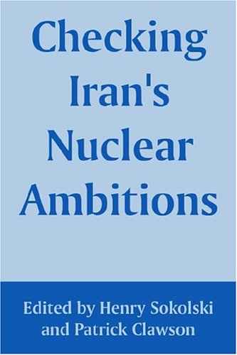 Read Online Checking Iran's Nuclear Ambitions PDF