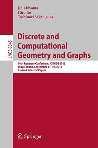 Download Discrete and Computational Geometry and Graphs: 16th Japanese Conference, JCDCGG 2013, Tokyo, Japan, September 17-19, 2013, Revised Selected Papers (Lecture … Computer Science and General Issues) Pdf