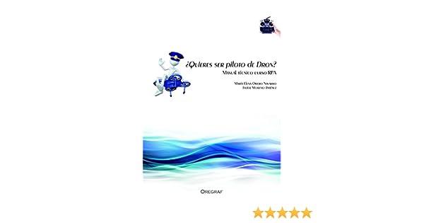 Quiéres ser piloto de dron?: Manual Técnico Curso RPAS eBook ...