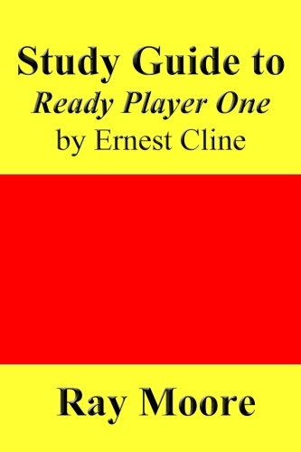 Study Guide to Ready Player One by Ernest Cline (Volume 59)