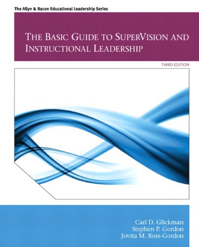 The Basic Guide to SuperVision and Instructional Leadership (3rd Edition) (Allyn & Bacon Educational Leadership)