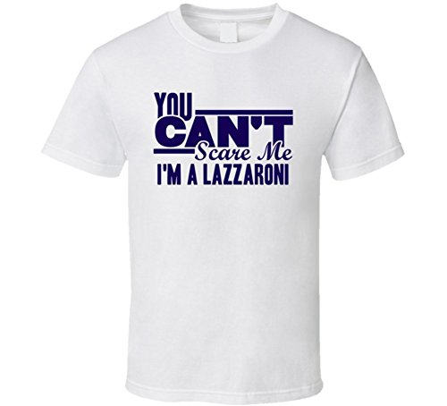 you-cant-scare-me-im-a-lazzaroni-last-name-t-shirt-l-white