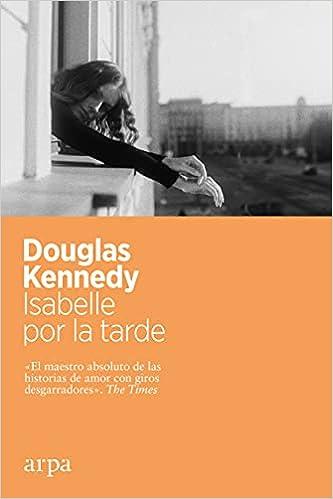 Isabelle por la tarde de Douglas Kennedy