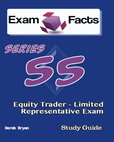 Exam Facts Series 55 Equity Trader - Limited Representative Exam Study Guide: FINRA Series 55 Exam