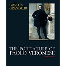 Grace and Grandeur: The Portraiture of Paolo Veronese (Studies in Medieval and Early Renaissance Art History) by J. Garton (2008-03-03)