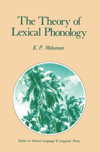 The Theory of Lexical Phonology (Studies in Natural Language and Linguistic Theory)
