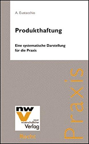 Produkthaftung: Eine systematische Darstellung für die Praxis