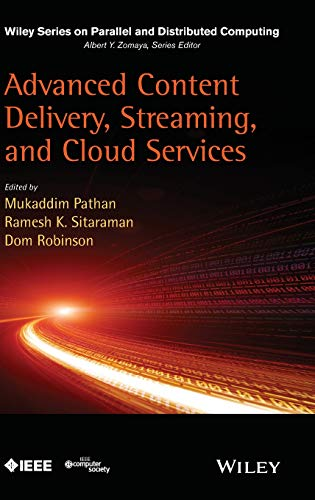 Advanced Content Delivery, Streaming, and Cloud Services (Wiley Series on Parallel and Distributed Computing)
