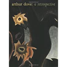 Arthur Dove: A Retrospective by Debra Bricker Balken (1997-08-29)