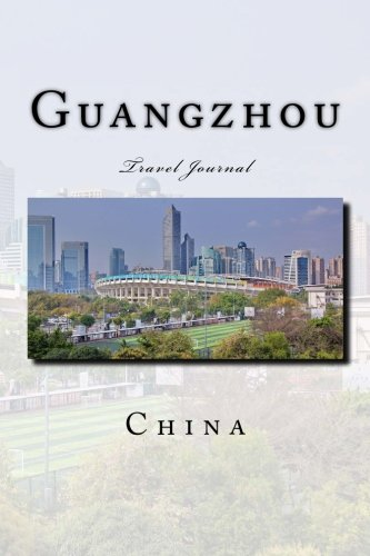 Guangzhou China Travel Journal: Travel Journal with 150 lined pages