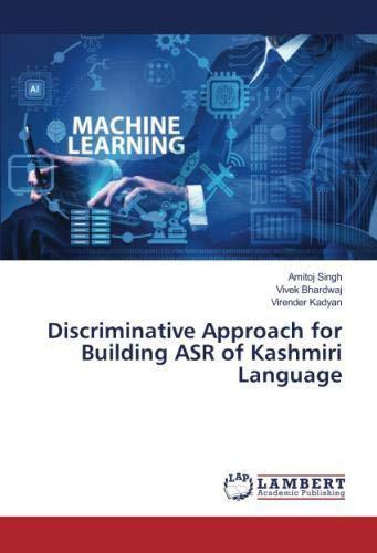 Discriminative Approach for Building ASR of Kashmiri Language by LAP LAMBERT Academic Publishing