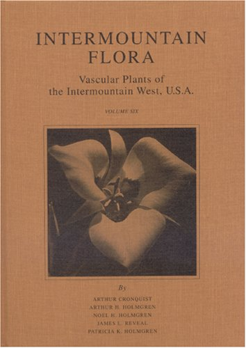 Intermountain Flora Vol. 6: The Monocotyledons