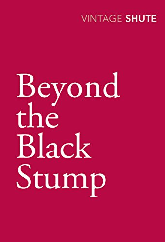 Beyond The Black Stump by Nevil Shute