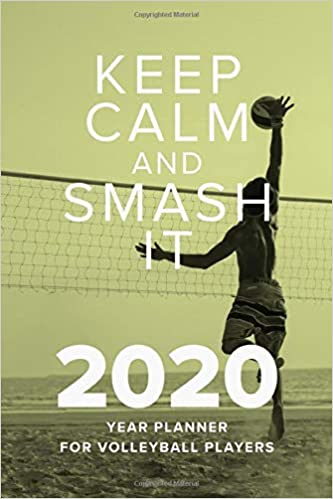 Keep Calm And Smash It - 2020 Year Planner For Volleyball Players ...
