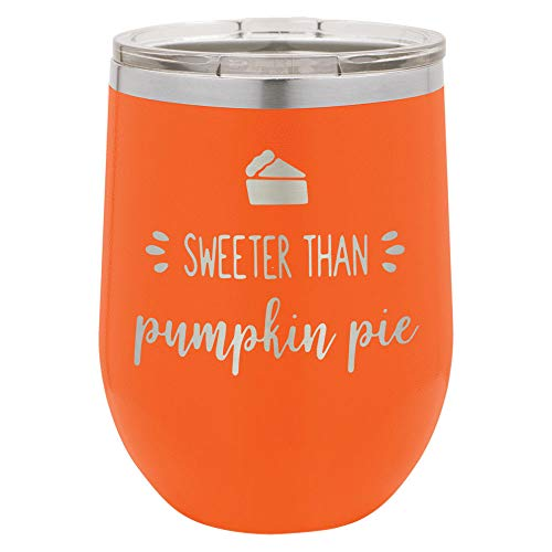 SWEETER THAN PUMPKIN PIE Orange 12 oz Stemless Wine Glass With Lid | Custom Engraved With Funny Quotes and Sayings | Stainless Steel Wine Tumbler | OnlyGifts.com