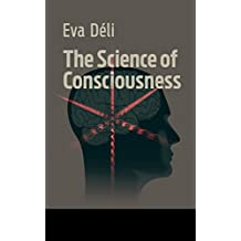 The Science of Consciousness: How a New Understanding of Space and Time Infers the Evolution of the Mind